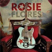 Rosie Flores - Working Girl's Guitar (CD): Rosie Flores