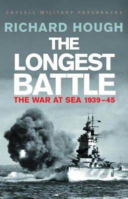 The Longest Battle: The War at Sea 1939-45 (Paperback): Richard Alexander Hough