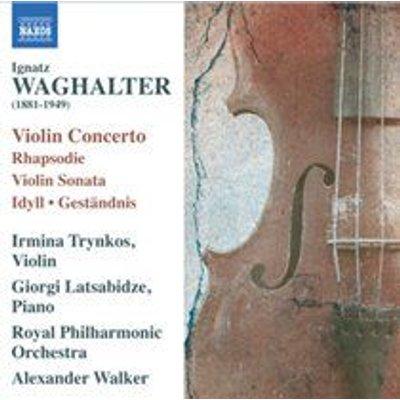 Various Artists - Ignatz Waghalter: Violin Concerto/Rhapsodie/Violin Sonata/... (CD): Ignatz Waghalter, Alexander Walker,...