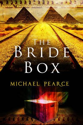The Bride Box - A mystery series set in Egypt at the start of the 20th century (Electronic book text): Michael Pearce