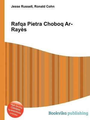 Rafqa Pietra Choboq AR-Rayes (Paperback): Jesse Russell, Ronald Cohn