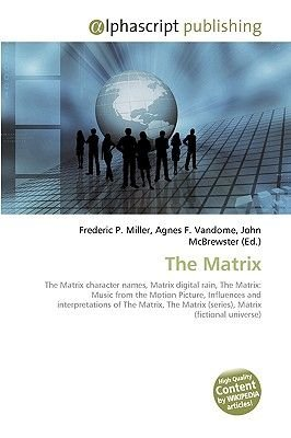 The Matrix (Paperback): Frederic P. Miller, Agnes F. Vandome, John McBrewster