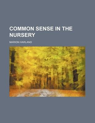 Common Sense in the Nursery (Paperback): Marion Harland