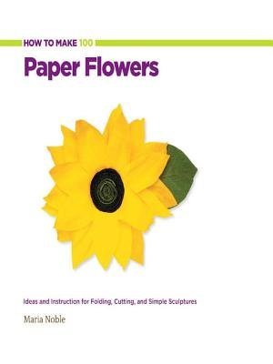 How To Make 100 Paper Flowers Ideas And Instruction For Folding