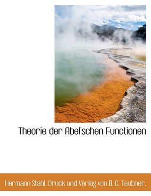 Theorie Der Abel'schen Functionen (English, German, Paperback): Hermann Stahl