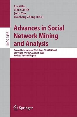 Advances in Social Network Mining and Analysis - Second International Workshop, SNAKDD 2008, Las Vegas, NV, USA, August 24-27,...