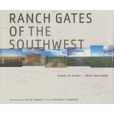 Ranch Gates of the Southwest (Hardcover): Daniel M. Olsen