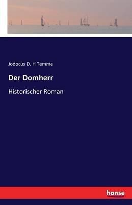Der Domherr (German, Paperback): Jodocus D H Temme
