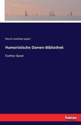 Humoristische Damen-Bibliothek (German, Paperback): Moritz Gottlieb Saphir