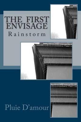 Rainstorm - The First Envisage (Paperback): Pluie D'amour