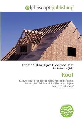 Roof (Paperback): Frederic P. Miller, Vandome Agnes F., McBrewster John