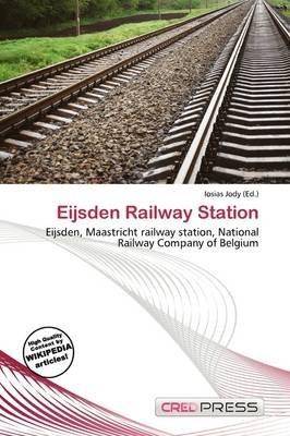 Eijsden Railway Station (Paperback): Iosias Jody