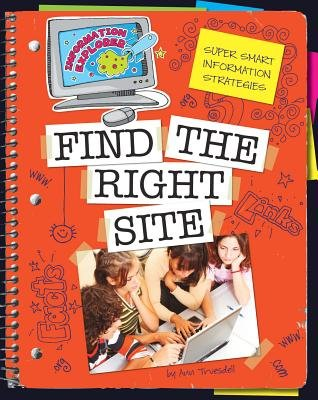 Super Smart Information Strategies: Find the Right Site (Hardcover): Ann Truesdell