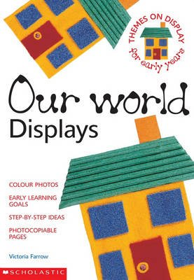 Our World Displays (Paperback): Victoria Farrow