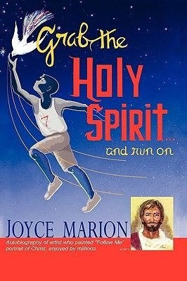 Grab the Holy Spirit...and Run on (Paperback): Joyce Marion