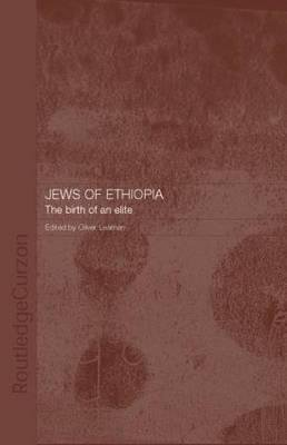 The Jews of Ethiopia - The Birth of an Elite (Hardcover): Emanuela Trevisan Semi