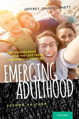 Emerging Adulthood - The Winding Road from the Late Teens Through the Twenties (Paperback, 2nd Revised edition): Jeffrey Jensen...