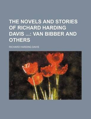 The Novels and Stories of Richard Harding Davis (Volume 11); Van Bibber and Others (Paperback): Richard Harding Davis