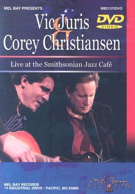 Vic Juris and Corey Christiansen Live at the Smithsonian Jazz Cafe (DVD): Vic Juris, Corey Christiansen