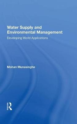 Water Supply And Environmental Management (Hardcover): Mohan Munasinghe