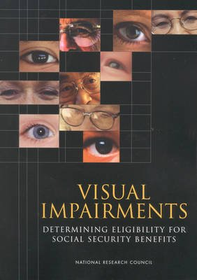 Visual Impairments - Determining Eligibility for Social Security Benefits (Paperback): National Research Council, Division of...