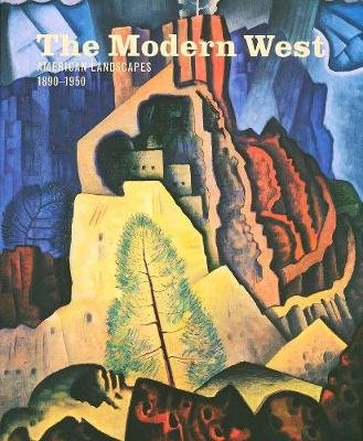 The Modern West - American Landscapes, 1890-1950 (Hardcover): Emily Ballew Neff