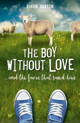 The Boy Without Love (Hardcover): Simon Dawson