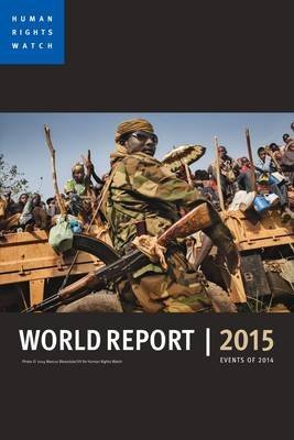 World report 2015 - Events of 2014 (Paperback): Human Rights Watch