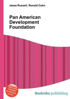 Pan American Development Foundation (Paperback): Jesse Russell, Ronald Cohn
