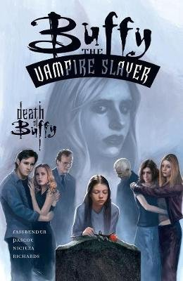 Buffy the Vampire Slayer: The Death of Buffy (Paperback): Tom Fassbender, Jim Pascoe, Cliff Richards, Fabian Nicieza