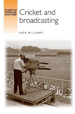 Cricket and Broadcasting (Hardcover, New): Jack Williams