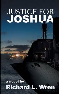 Justice for Joshua (Paperback): Richard L. Wren