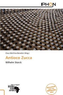 Antioco Zucca (German, Paperback): Claus Matthias Benedict