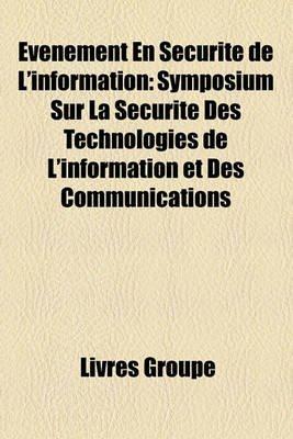 Vnement En Scurit de L'Information - Symposium Sur La Scurit Des Technologies de L'Information Et Des Communications...