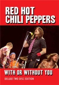 Red Hot Chili Peppers: With Or Without You (DVD): Red Hot Chili Peppers