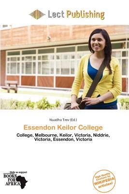 Essendon Keilor College (Paperback): Nuadha Trev