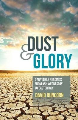 Dust and Glory eBook (Mobipocket format) - Daily Bible readings from Ash Wednesday to Easter Day (Electronic book text): David...