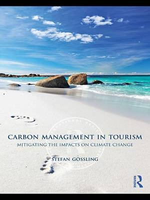 Carbon Management in Tourism - Mitigating the Impacts on Climate Change (Electronic book text): Gossling Stefan