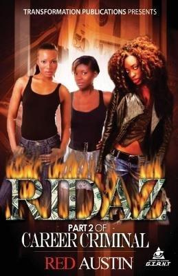Ridaz - Part 2 of Career Criminal (Paperback): Red Austin