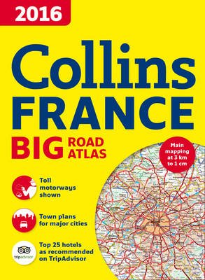2016 Collins France Big Road Atlas (Paperback, New edition): Collins Maps