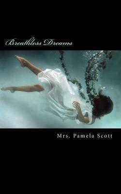 Breathless Dreams (Paperback): Pamela Scott, Mrs Jennifer Shores, Mrs Pamela Scott