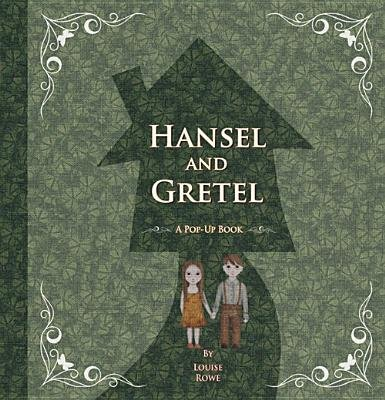 Hansel and Gretel (Hardcover, New edition): Louise Rowe