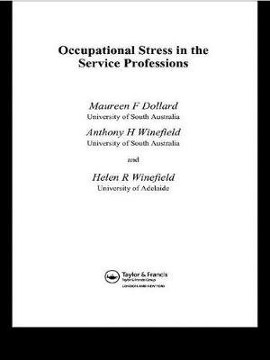 Occupational Stress in the Service Professions (Electronic book text): Maureen F. Dollard, Helen R. Winefield, Anthony H....