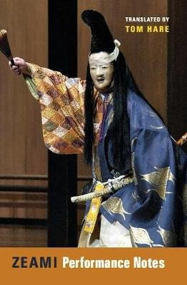 Zeami - Performance Notes (English, Japanese, Hardcover): Motoyiko Zeami