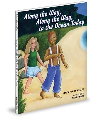Along the Way, Along the Way, to the Ocean Today (Hardcover): Joann P. Miller