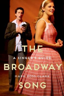 The Broadway Song - A Singer's Guide (Paperback): Mark Ross Clark