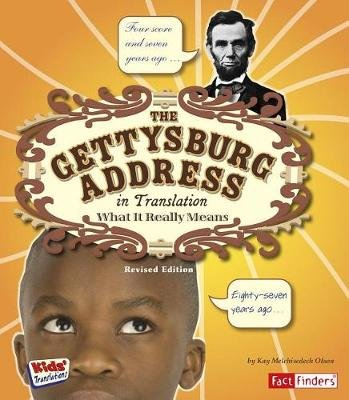 Gettysburg Adress in Translation: What it Really Means (Paperback): Kay Melchisedech Olson
