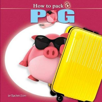 How to Pack a Pig (Paperback): Peter Andrew Gayanilo