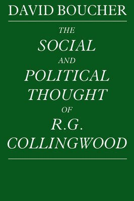 The Social and Political Thought of R. G. Collingwood (Paperback, Revised): David Boucher