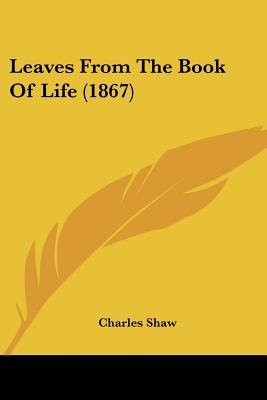 Leaves From The Book Of Life (1867) (Paperback): Charles Shaw
